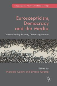 Euroscepticism, Democracy and the Media (inbunden)