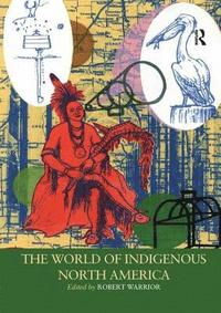 The World of Indigenous North America (häftad)