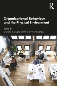 Organizational Behaviour and the Physical Environment (häftad)