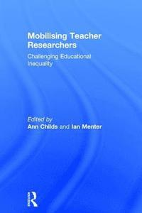 Mobilising Teacher Researchers (inbunden)