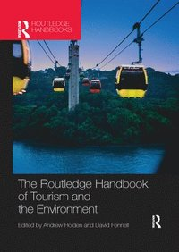 The Routledge Handbook of Tourism and the Environment (häftad)