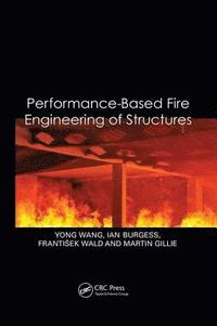 Performance-Based Fire Engineering of Structures (häftad)