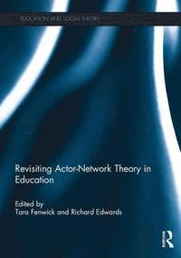 Revisiting Actor-Network Theory in Education (inbunden)
