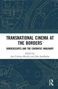 Transnational Cinema at the Borders (inbunden)