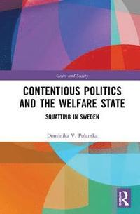 Contentious Politics and the Welfare State (inbunden)