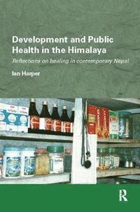 Development and Public Health in the Himalaya (häftad)