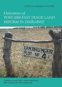Outcomes of post-2000 Fast Track Land Reform in Zimbabwe (häftad)