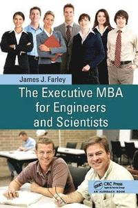 The Executive MBA for Engineers and Scientists (häftad)