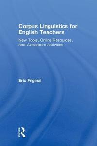 Corpus Linguistics for English Teachers (inbunden)