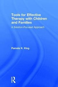 Tools for Effective Therapy with Children and Families (inbunden)