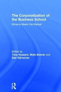 The Corporatization of the Business School (inbunden)