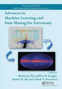 Advances in Machine Learning and Data Mining for Astronomy (häftad)