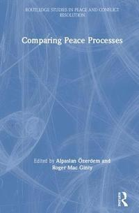 Comparing Peace Processes (inbunden)