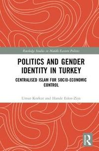 Politics and Gender Identity in Turkey (inbunden)