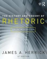 The History and Theory of Rhetoric (häftad)