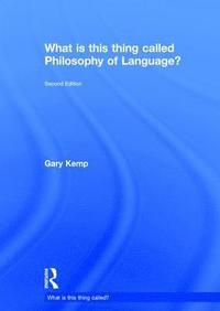What is this thing called Philosophy of Language? (inbunden)