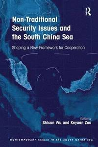 Non-Traditional Security Issues and the South China Sea (häftad)