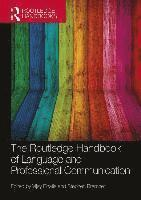 The Routledge Handbook of Language and Professional Communication (häftad)