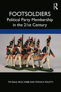 Footsoldiers: Political Party Membership in the 21st Century (häftad)