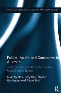Politics, Media and Democracy in Australia (häftad)