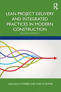 Lean Project Delivery and Integrated Practices in Modern Construction (inbunden)