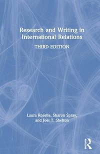Research and Writing in International Relations (inbunden)