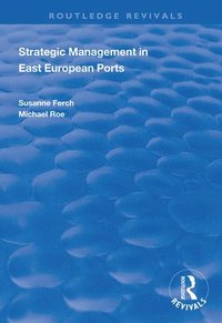 Strategic Management in East European Ports (inbunden)