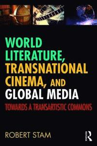 World Literature, Transnational Cinema, and Global Media (häftad)