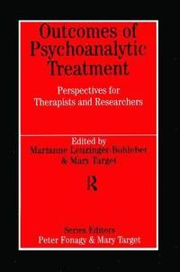Outcomes of Psychoanalytic Treatment (inbunden)