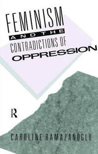 Feminism and the Contradictions of Oppression (inbunden)