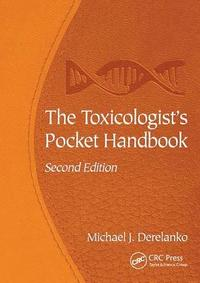 The Toxicologist's Pocket Handbook, Second Edition (inbunden)