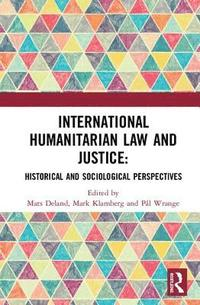 International Humanitarian Law and Justice (inbunden)