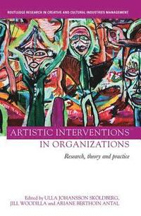 Artistic Interventions in Organizations (häftad)