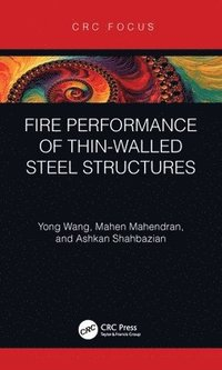 Fire Performance of Thin-Walled Steel Structures (inbunden)