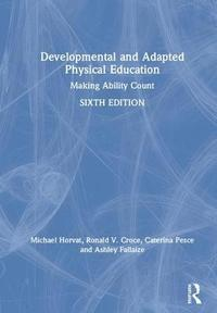 Developmental and Adapted Physical Education (inbunden)