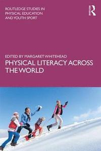 Physical Literacy across the World (häftad)