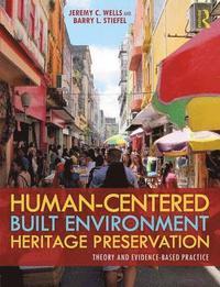 Human-Centered Built Environment Heritage Preservation (häftad)