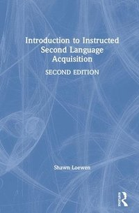 Introduction to Instructed Second Language Acquisition (inbunden)