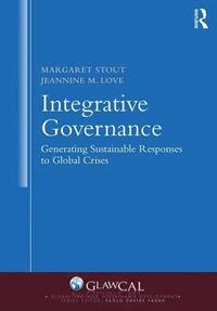 Integrative Governance: Generating Sustainable Responses to Global Crises (inbunden)