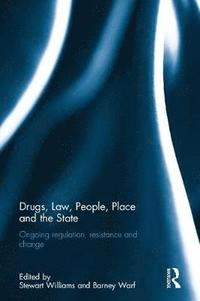 Drugs, Law, People, Place and the State (inbunden)