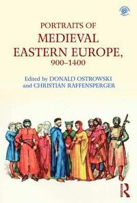 Portraits of Medieval Eastern Europe, 900-1400 (häftad)