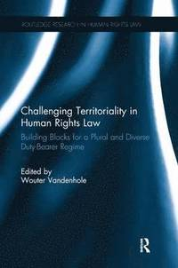 Challenging Territoriality in Human Rights Law (häftad)