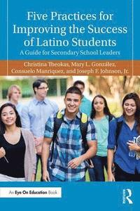 Five Practices for Improving the Success of Latino Students (häftad)