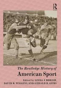 The Routledge History of American Sport (inbunden)