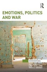 Emotions, Politics and War (inbunden)
