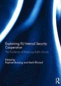 Explaining EU Internal Security Cooperation (inbunden)