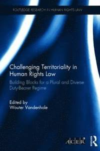 Challenging Territoriality in Human Rights Law (inbunden)