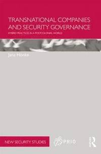 Transnational Companies and Security Governance (häftad)