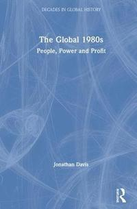 The Global 1980s (inbunden)