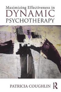 Maximizing Effectiveness in Dynamic Psychotherapy (häftad)